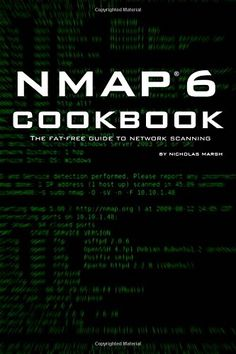 Nmap 6 Cookbook: The Fat Free Guide to Network Security Scanning PDF Free Online Computer Internet, Computer Technology, Computer Programming, Computer Science, Computer Hacker, Best Hacking Tools, Hacking Books, Hard To Find Books, Best Kindle