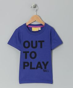 Take a look at this Royal Blue 'Out To Play' Organic Tee - Infant, Toddler & Kids by Boys on #zulily today!  Super cute