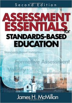 Assessment essentials for standards-based education / James H. McMillan
