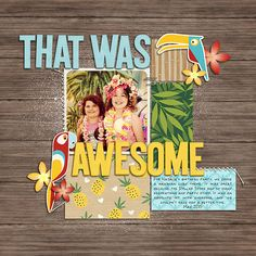 That Was Awesome - Scrapbook.com
