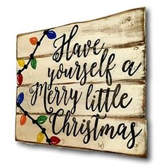 Have Yourself A Merry Little Christmas Wood Sign, Rustic Christmas Sign, Vintage Christmas Decor