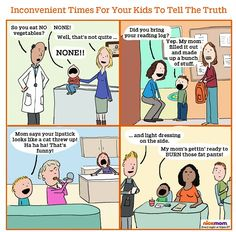 The 4 Worst Possible Moments For Your Kids To Tell The Truth