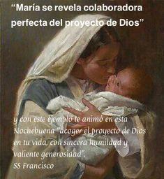 """""""María se revela colaboradora perfecta del proyecto de Dios"""" y con este ejemplo animó a todos a en esta Nochebuena """"acoger el proyecto de Dios en nuestra vida, con sincera humildad y valiente generosidad"""". SS Francisco"""