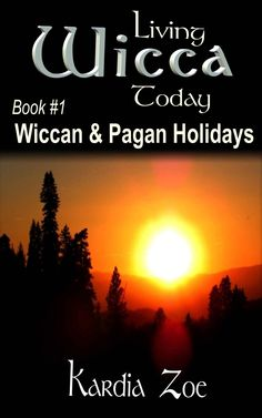 Free on the Kindle today 06/01/15: Wiccan & Pagan Holidays: An Easy Beginner's Guide to Celebrating Sabbats and Esbats (Living Wicca Today Book 1) eBook: Kardia Zoe: Kindle Store