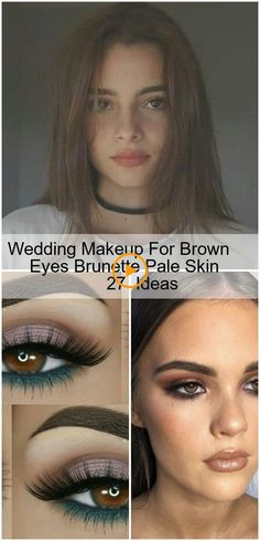makeup for brown eyes Wedding Makeup For Brown Eyes Brunette Pale Skin 27 Ideas Wedding Makeup For Brown Eyes, Makeup Looks For Brown Eyes, Natural Wedding Makeup, Natural Eye Makeup, Natural Eyes, Makeup Looks 2017, Sommer Make-up Looks, Makeup Looks Everyday, Pale Skin Makeup