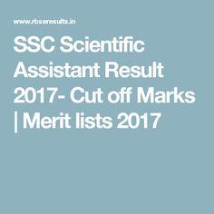 SSC Scientific Assistant Result 2017- Cut off Marks | Merit lists 2017
