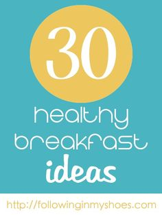 30 healthy breakfast ideas...