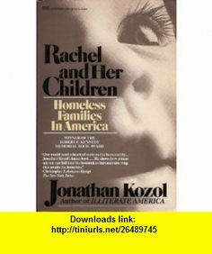 Rachel and Her Children Homeless Families In America (9780499903396) Jonathan Kozol , ISBN-10: 0499903390  , ISBN-13: 978-0499903396 ,  , tutorials , pdf , ebook , torrent , downloads , rapidshare , filesonic , hotfile , megaupload , fileserve