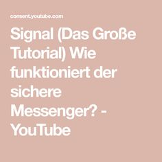 Signal (Das Große Tutorial) Wie funktioniert der sichere Messenger? - YouTube Youtube, Youtubers, Youtube Movies