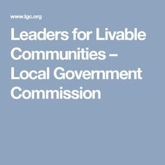 ecf3cd1f4d028 Leaders for Livable Communities – Local Government Commission Urban  Planning