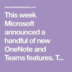 This week Microsoft announced a handful of new OneNote and Teams features. These new features were all developed for the purpose of improv...