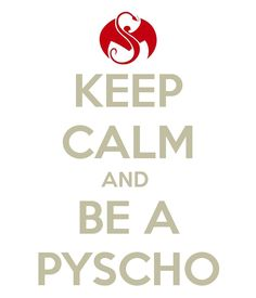 KEEP CALM AND BE A PYSCHO. Another original poster design created with the Keep Calm-o-matic. Buy this design or create your own original Keep Calm design now. Music Is My Escape, I Love Music, Music Is Life, Juggalo Family, Hopsin, Insane Clown Posse, Strange Music, Postive Quotes, Rap Music