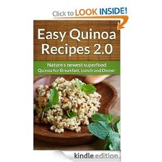 Saturday's FREE Kindle Editions: ㋡ Easy Quinoa Recipes : Natures Newest Superfood For Breakfast, Lunch And Dinner (The easy recipe) FREE as of Quinoa Recipes Easy, Good Healthy Recipes, Healthy Foods To Eat, Healthy Eating, Healthy Options, Delicious Recipes, Easy Recipes, Side Dish Recipes, Dinner Recipes