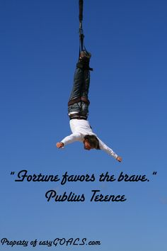 """""""Fortune favors the brave."""" Publius Terence #easygoals 