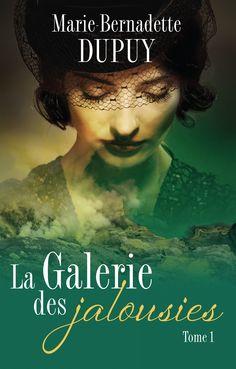 La galerie des jalousies tome 1 -  Marie-Bernadette Dupuy -  Référence : 900053 #livre #Roman #littérature #book