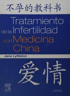 Libro práctico que analiza y describe el diagnóstico y el tratamiento de la infertilidad,  masculina y femenina, a partir de la medicina tradicional china
