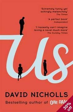 Us by David Nicholls - A mild-mannered scientist with a hidden sense of humor struggles to repair his marriage and his relationship with his teenage son during a month-long European tour. New Books, Good Books, Books To Read, Fall Books, Books 2016, Great Works Of Art, Funny New, Thing 1, Beautiful Book Covers