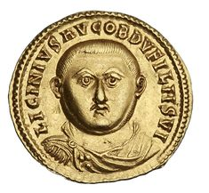Licinius I CAESAR GAIVS VALERIVS LICINIVS AVGVSTVS with Valerius Valens Martinian Reign: November 11, 308 AD – September 18, 324 AD Death: 325 AD Defeated in civil war against Constantine I in 324 AD and captured; executed on the orders of Constantine the next year