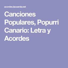 Canario, Lyrics And Chords, Music Class, Canary Islands, Guitars, Teachers, Cars