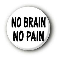 No Brain No Pain Button