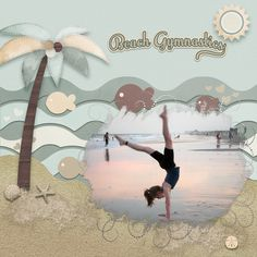 "My granddaughter doing gymnastics on the beach.<br /> I used:<br /> By The Shore by Dae Designs, freebie on the <a href=""http://withlovestudio.net/blog/"" target=""_blank"">With Love Studio Blog</a>,<br /> <a href=""http://withlovestudio.net/shop/index.php?main_page=product_info&products_id=5751"" target=""_blank"">Summer Fun: Beach Life</a> (papers) by Designs by Romajo, and<br /> MaskErades Places2 by Christine Gunderson (from my stash)"