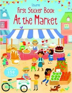 Markets-are-vibrant-places-full-of-hustle-bustle-and-of-course-lots-of-things-for-children-to-look-at-and-talk-about-This-book-includes-lots-of-busy-market-scenes-to-complete-with-the-stickers-provided-including-a-fruit-and-veg-market-and-a-German-Christmas-market-It-presents-a-fun-way-for-children-to-practise-important-fine-motor-skills