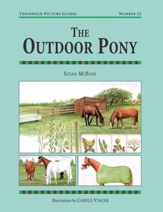 Threshold Pictures Guide No. 22 The Outdoor Pony by Susan McBane | Quiller Publishing. A guide to the practical aspects of keeping a pony at grass: different pony types, feeding, health, exercise, seasons, fields, land management, grooming and more. #horse #pony #grass #outdoor #land #security