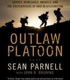 Outlaw Platoon: Heroes Renegades Infidels And The Brotherhood Of War In Afghanistan PDF