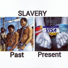 Budget time and money. ....  Slavery past vs present | Anonymous ART of Revolution