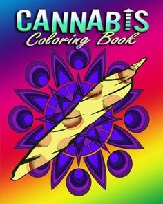 Cannabis Coloring Book For Adults: Stress Relieving Designs Free Shipping