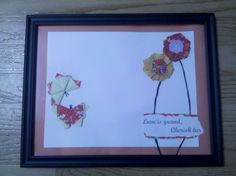 Love is Grand, Cherish Her - this one was a wedding gift for a dear friend.