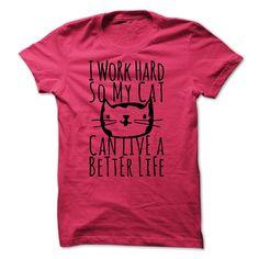 I work hard ᗜ Ljഃ so my cat can live ᐅ a better lifeI work hard so my cat can live a better lifeanimal, cat, work hard, dog, rescue cat, mimi, kitty