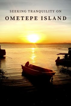 Seeking Tranquility on Ometepe Island