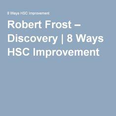 Robert Frost – Discovery   8 Ways HSC Improvement