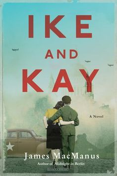 """Historical Fiction 2018. The """"true"""" story of the affair between General Eisenhower and his wartime secretary. Depends on what your definition of True is. Ike and Kay: A Novel by James MacManus."""