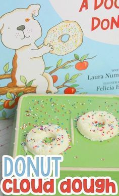 Try this great preschool lesson plan from Life Over C's using If You Give a Dog a Donut by Laura Numeroff. Teach your kids how to create cloud dough donuts with this simple cloud dough recipe! Combine that with a preschool journaling activity for a fun multi-sensory lesson plan! Read this book with your kids today! Educational Activities For Kids, Hands On Activities, Literacy Activities, Emotions Activities, Teaching Resources, Geography Activities, Steam Activities, Indoor Activities, Summer Activities