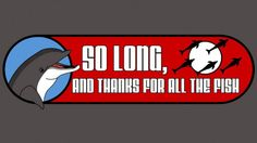 So Long, And Thanks For All The Fish T-Shirt Designed by adho1982