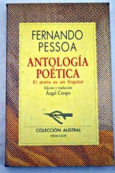 Fernando Pessoa. Antología Poética. El poeta es un fingidor. Espasa Calpe. Biblioteca Pública de Oviedo, 23 ej.