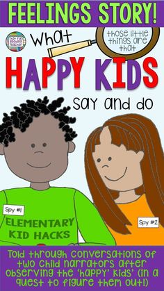 Feelings story: What happy kids say and do - Told through conversations of two child narrators after observing the 'happy kids' (in a quest to figure them out!)
