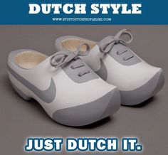 Reminds me of the time tourists asked if we really wore wooden shoes for pe.....