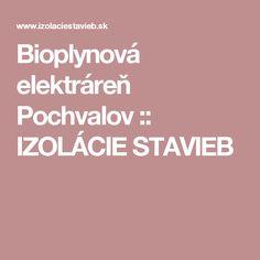 Bioplynová elektráreň  Pochvalov :: IZOLÁCIE STAVIEB