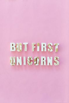 but first unicorns :D