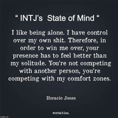 Don't like the language, but I relate to the message--an INTJ female. Intj Personality, Myers Briggs Personality Types, Intj And Infj, Infp, Mbti, Intj Humor, I Like Being Alone, Monday Humor Quotes, Intj Women