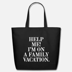 Help Me I am on a Family Vacation Eco-Friendly Tote Bag ✓ Unlimited options to combine colours, sizes & styles ✓ Discover Tote Bags by international designers now! Family Vacation Shirts, Best Family Vacations, Family Humor, Family Quotes, Shark Family, Family Boards, Mexico Vacation, Travel Shirts, Black Tote Bag