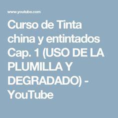 Curso de Tinta china y entintados Cap. 1 (USO DE LA PLUMILLA Y DEGRADADO) - YouTube