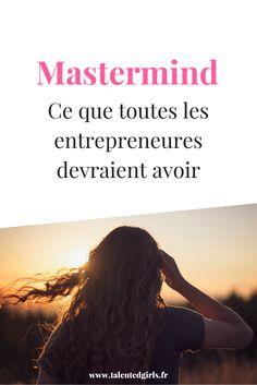 Mastermind : ce que toutes les entrepreneures devraient avoir ⎟ Talented Girls, conseils business et ondes positives pour les femmes entrepreneures ! www.talentedgirls.fr