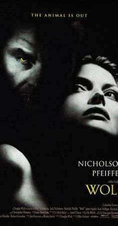 Directed by Mike Nichols.  With Jack Nicholson, Michelle Pfeiffer, James Spader, Kate Nelligan. Publisher Will Randall becomes a werewolf and has to fight to keep his job.