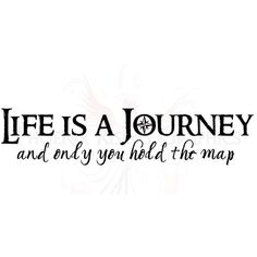 """le-royaume-du-prep:  Life is a Journey and only you hold the map Vinyl decal 22""""x5"""" ❤ liked on Polyvore (see more word wall art)"""