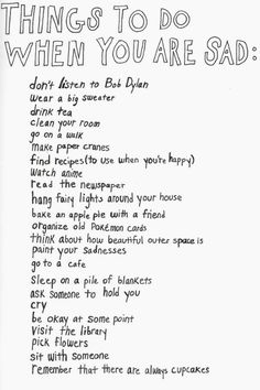Sounds like the perfect list of things to do on a sad, rainy day.
