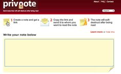 Priv Note lets you send notes that self-destruct after being read. | 32 Amazingly Useful Websites Every Woman Needs To Bookmark